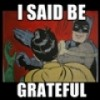 Mighty Gratitude and the Iron Law of the Universe