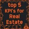 Top 5 KPIs For Real Estate Investors