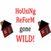 Roboform Re-do? It's Housing Reform Gone Wild...