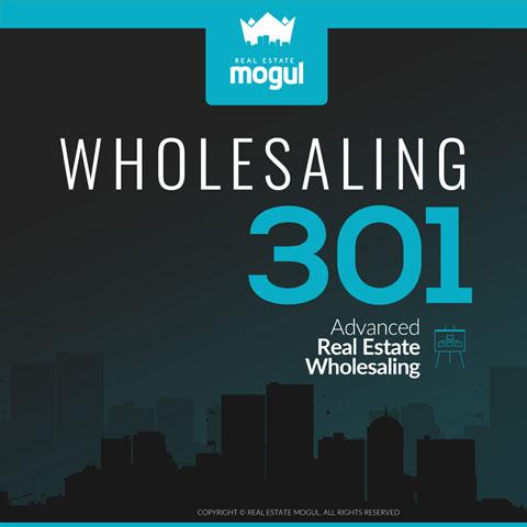 Wholesaling 301